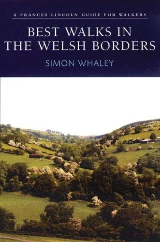 Best Walks in the Welsh Borders (Frances Lincoln Guide for Walkers)