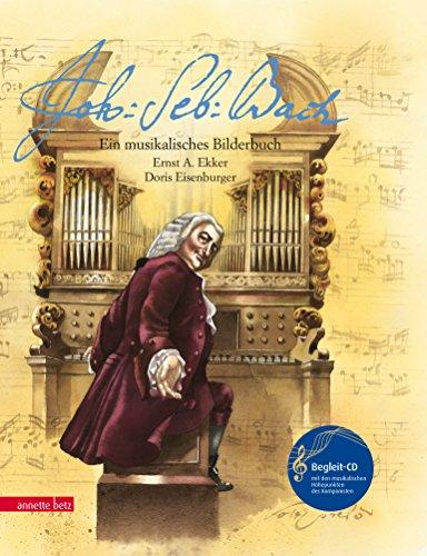 Johann Sebastian Bach: Ein musikalisches Bilderbuch (mit CD)