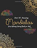 Over 50 Amazing Mandalas: An Adult Coloring Book with Fun ,Calm, Easy, and Relaxing Coloring Pages for Stress Relieving ! (Volume 3)