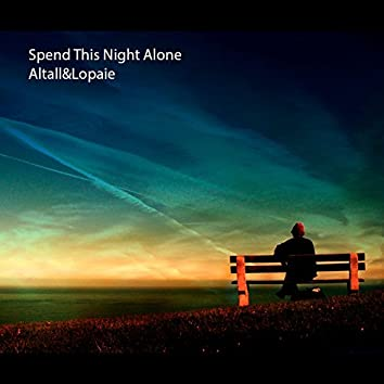 Spend This Night Alone