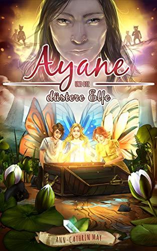 Ayane und die düstere Elfe (Glückselfensaga 2)