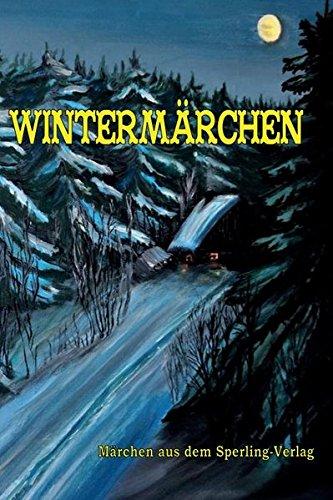 Wintermärchen: Märchen aus dem Sperling-Verlag