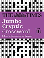 The Times Jumbo Cryptic Crossword Book 16: The World's Most Challenging Cryptic Crossword (The Times Crosswords)
