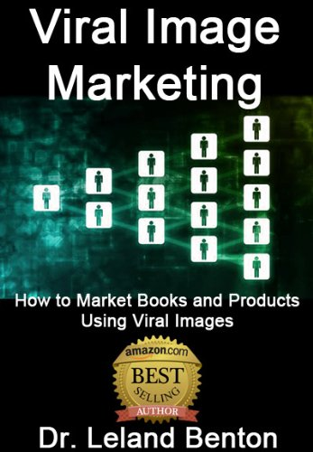 Viral Image Marketing: How to Do Viral Advertising (Advice & How To Book 1) (English Edition)