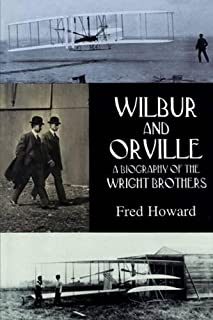 Wilbur and Orville: Biography of the Wright Brothers