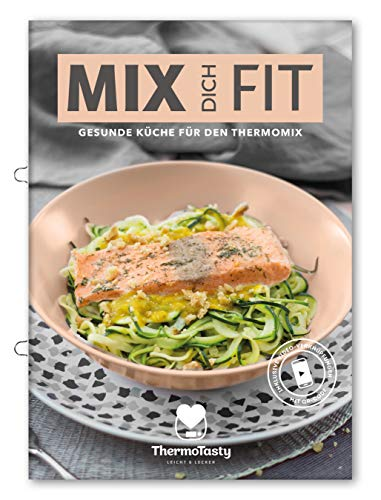 Mix dich Fit - Gesunde Rezepte für den Thermomix®