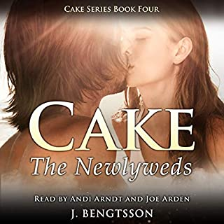 Cake: The Newlyweds     Cake Series, Book 4              By:                                                                                                                                 J. Bengtsson                               Narrated by:                                                                                                                                 Joe Arden,                                                                                        Andi Arndt                      Length: 10 hrs and 3 mins     2,168 ratings     Overall 4.7