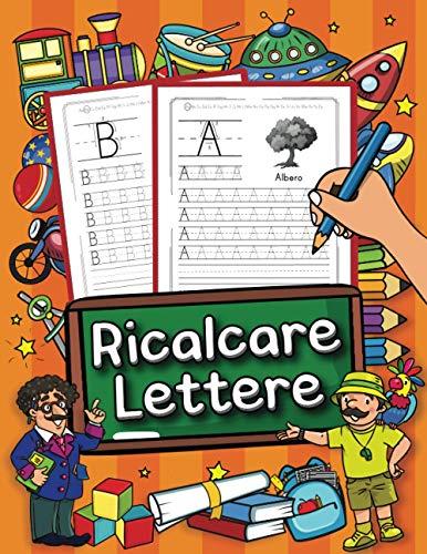 Ricalcare Lettere: Impara a scrivere partendo dall'alfabeto! Per i bambini dai 4 anni