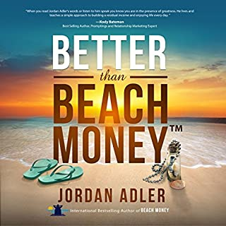 Better Than Beach Money                   By:                                                                                                                                 Jordan Adler                               Narrated by:                                                                                                                                 Jordan Adler                      Length: 2 hrs and 12 mins     16 ratings     Overall 4.7