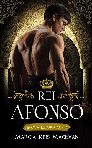 Rei Afonso (Época Dourada Livro 2)