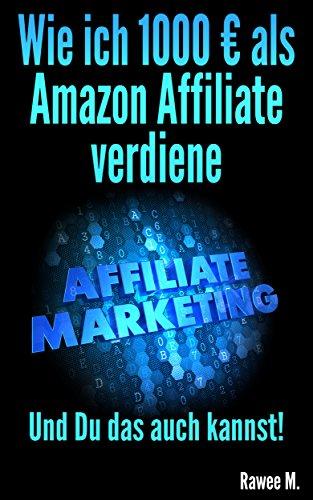 Wie ich 1000 € als Amazon Affiliate verdiene: Und Du das auch kannst!