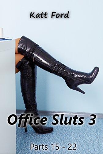 Office Sluts 3: Parts 15 - 22 (English Edition)
