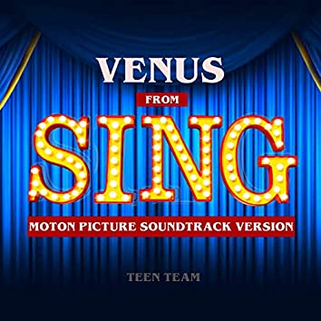 """Venus (From """"Sing"""") [Motion Picture Soundtrack Version]"""