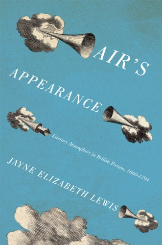 Air's Appearance: Literary Atmosphere in British Fiction, 1660-1794