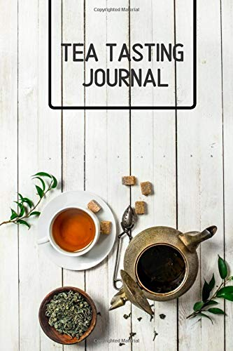 Tea Tasting Journal: Tea Tasting Notebook, Track and Rate Varieties and Flavors, Record Brand, Type, Aroma, Taste, Price, Origin, Write In Favourite ... 110 (Tea Lovers Journal, Band 43)
