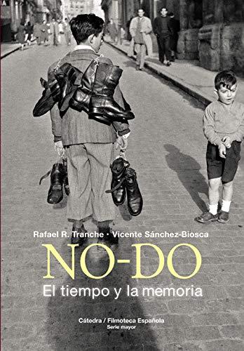 NO-DO. El tiempo y la memoria (Cátedra/Filmoteca Española. Serie mayor)