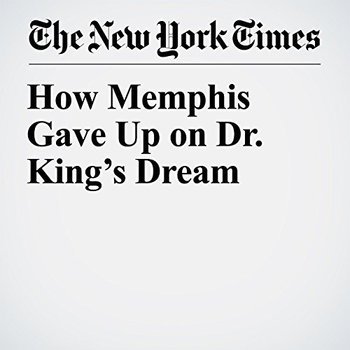 How Memphis Gave Up on Dr. King's Dream copertina