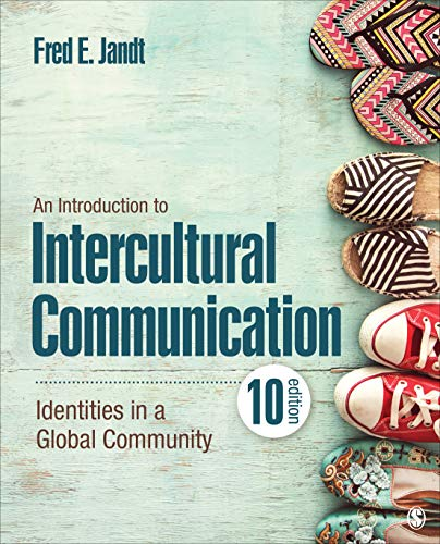 Compare Textbook Prices for An Introduction to Intercultural Communication: Identities in a Global Community 10 Edition ISBN 9781544383866 by Jandt, Fred E.
