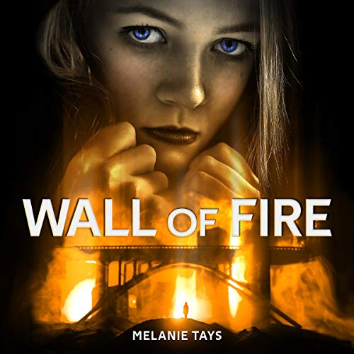 Wall of Fire: A Young Adult Dystopian Novel  By  cover art