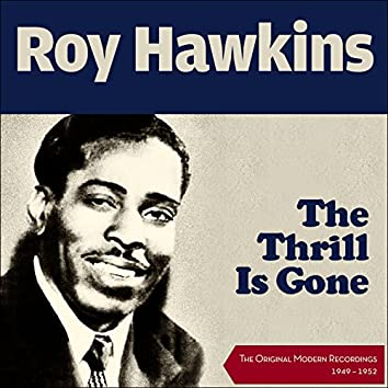 The Thrill is Gone (The OriginalModern Recordings 1949 - 1952)
