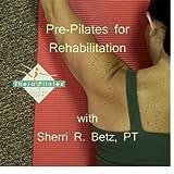 Pre-Pilates for Rehabilitation