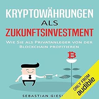 Kryptowährungen als Zukunftsinvestment - Wie Sie als Privatanleger von der Blockchain profitieren Titelbild