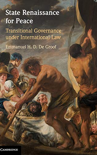 Compare Textbook Prices for State Renaissance for Peace: Transitional Governance under International Law  ISBN 9781108499767 by De Groof, Emmanuel H. D.