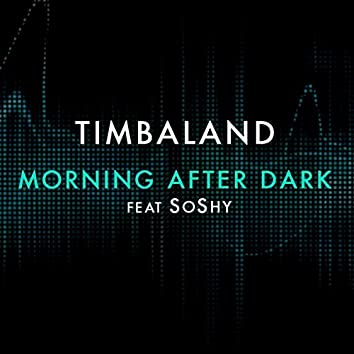 Morning After Dark (Featuring SoShy)