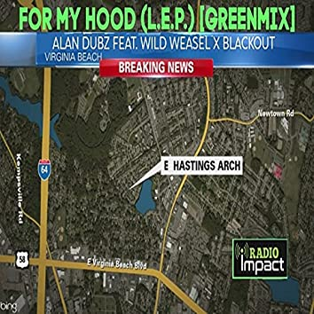 For my hood (L.E.P.) (feat. Wild Weasel & Blackout)