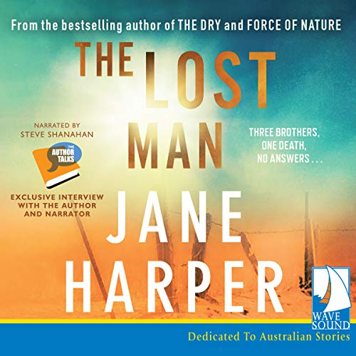 The Lost Man                   By:                                                                                                                                 Jane Harper                               Narrated by:                                                                                                                                 Steve Shanahan                      Length: 11 hrs and 3 mins     28 ratings     Overall 4.7