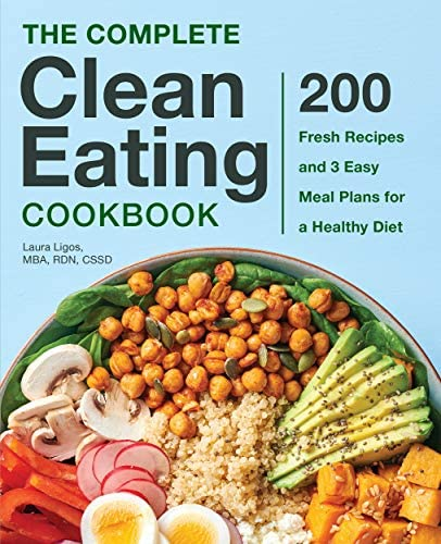 The Complete Clean Eating Cookbook 200 Fresh Recipes and 3 Easy Meal Plans for a Healthy Diet product image
