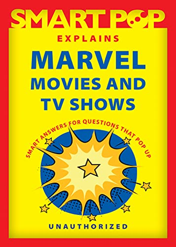 Smart Pop Explains Marvel Movies and TV Shows (English Edition)