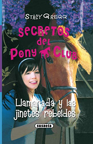Llamarada y Las Jinetes Rebeldes (Secretos Del Pony Club)