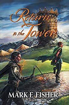 Return To The Tower: Third In The Scepter and Tower Trilogy by [Mark E. Fisher]