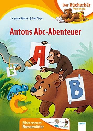 Antons Abc-Abenteuer: Der Bücherbär: Vorschule. Bilder ersetzen Namenwörter