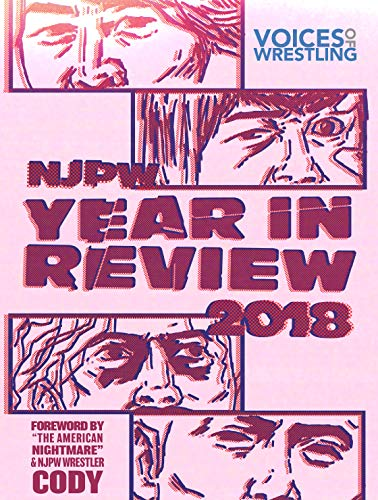 Voices of Wrestling's NJPW 2018 Year in Review: A comprehensive recap of New Japan Pro Wrestling in 2018. (English Edition)