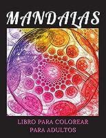 Mandalas Libro para Colorear para Adultos: Un libro de colorear para adultos con hermosos y relajantes mandalas para aliviar el estrés y la relajación