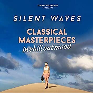 Classical Masterpieces (In Chill Out Mood)