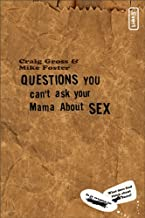 Questions You Can't Ask Your Mama About Sex (invert)