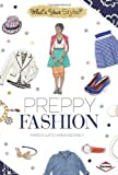Preppy Fashion (What's Your Style?) by Karen Latchana Kenney (2014-03-01) -