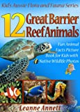12 Great Barrier Reef Animals! Kids Book About Marine Life: Fun Animal Facts Picture Book for Kids with Native...
