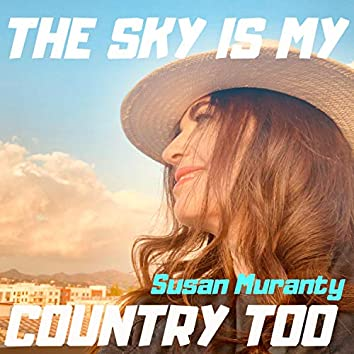 The Sky Is My Country Too (feat. J Edna Mae)