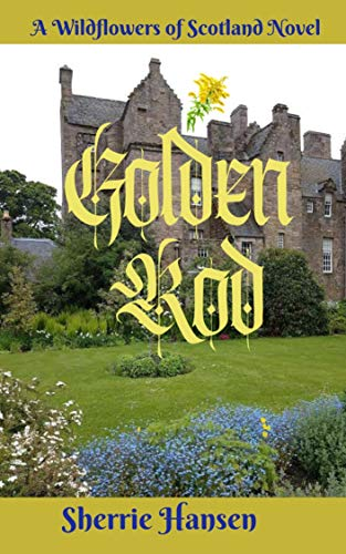 Golden Rod: Wildflowers of Scotland Novel, Book 5 (English Edition)