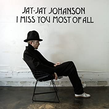 I Miss You Most Of All - EP