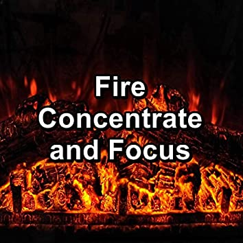 Fire Concentrate and Focus