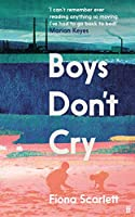 Boys Don't Cry: 'I can't remember ever reading something so moving.' Marian Keyes