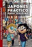 JAPONÉS PRÁCTICO PARA TURISTAS: Lo más básico, justo y funcional para hablar japonés (Japón con Kira Sensei)