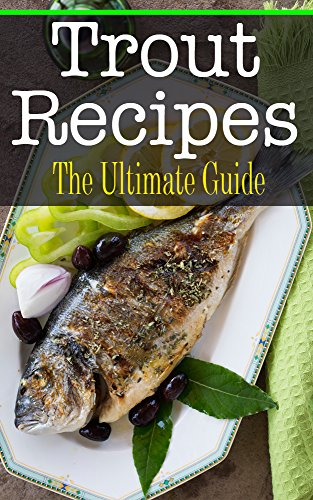 Trout Recipes: The Ultimate Guide by [Kimberly Hansan]