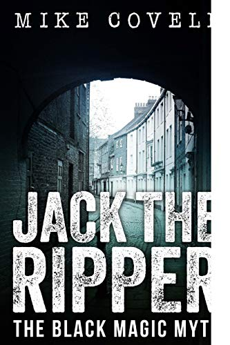 Jack The Ripper - The Black Magic Myth