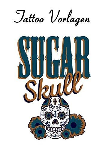 Tattoo Vorlagen - Sugar Skulls - Totenköpfe